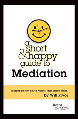 Pryor's A Short & Happy Guide to Mediation