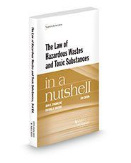 The Law of Hazardous Wastes and Toxic Substances in a Nutshell