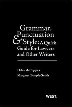 Cupples and Temple-Smith's Grammar, Punctuation, and Style:  A Quick Guide for Lawyers and Other Writers - With Quizzing