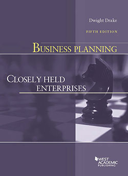 Drake's Business Planning: Closely Held Enterprises, 5th