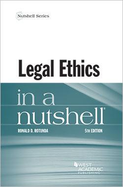 Rotunda's Legal Ethics in a Nutshell, 5th
