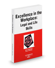 Excellence in the Workplace: Legal and Life Skills in a Nutshell