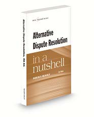Alternative Dispute Resolution in a Nutshell