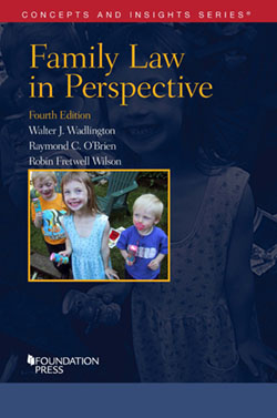 Wadlington, O'Brien, and Wilson's Family Law in Perspective, 4th (Concepts and Insights Series)