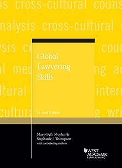 Moylan and Thompson's Global Lawyering Skills, 2d