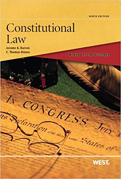 Barron and Dienes's Black Letter Outline on Constitutional Law, 9th