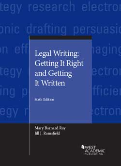 Ray and Ramsfield's Legal Writing: Getting It Right and Getting It Written, 6th
