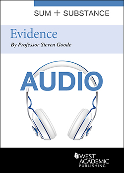 Goode's Sum and Substance Audio on Evidence, 5th