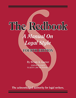 Garner's The Redbook: A Manual on Legal Style, 4th