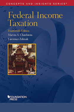 Chirelstein and Zelenak's Federal Income Taxation, 14th (Concepts and Insights Series)