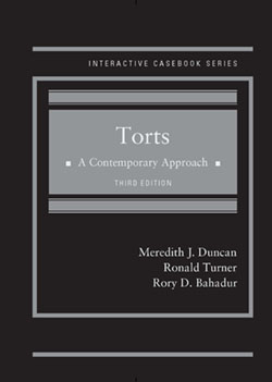 Duncan, Turner, and Bahadur's Torts, A Contemporary Approach, 3d (Interactive Casebook Series)
