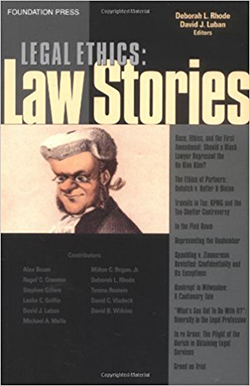 Rhode and Luban's Legal Ethics Stories (Stories Series)
