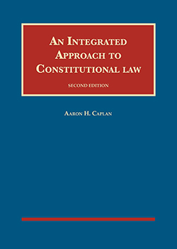 Caplan's An Integrated Approach to Constitutional Law, 2d