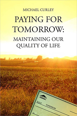 Curley's Paying for Tomorrow: Maintaining Our Quality of Life