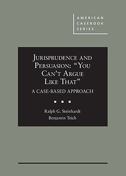 "Steinhardt and Teich's Jurisprudence and Persuasion: ""You Can't Argue Like That"" A Case-based Approach"