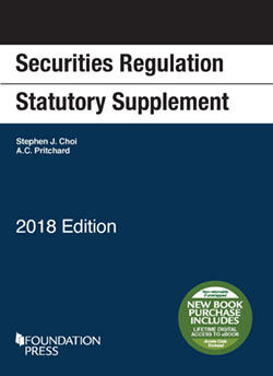 Choi and Pritchard's Securities Regulation Statutory Supplement, 2018 Edition