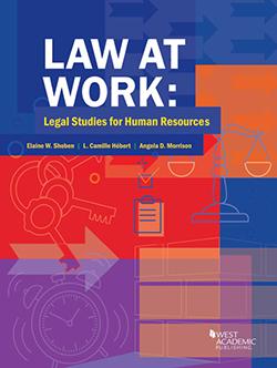 Shoben, Hebert, and Morrison's Law at Work: Legal Studies for Human Resources