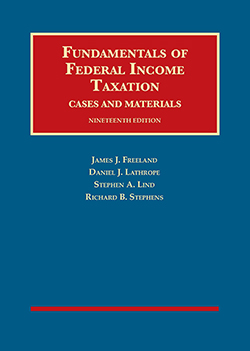 Freeland, Lathrope, Lind, and Stephens's Fundamentals of Federal Income Taxation, 19th