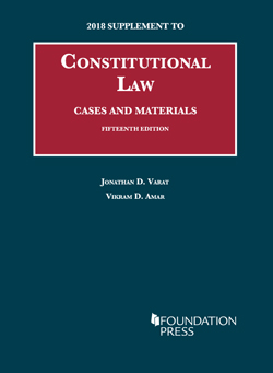 Varat and Amar's Constitutional Law, Cases and Materials, 15th, 2018 Supplement