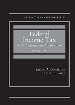 Donaldson and Tobin's Federal Income Tax, A Contemporary Approach, 3d (Interactive Casebook Series)