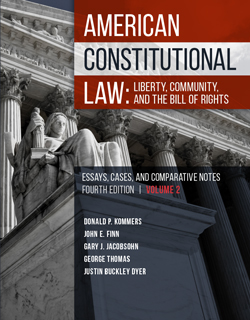Kommers, Finn, Jacobsohn, Thomas, and Dyer's American Constitutional Law: Liberty, Community, and the Bill of Rights, Essays, Cases and Comparative Notes, 4th, Volume 2