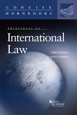 Murphy's Principles of International Law, 3d (Concise Hornbook Series)