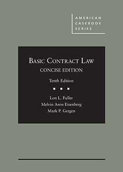 Fuller, Eisenberg, and Gergen's Basic Contract Law, 10th, Concise Edition