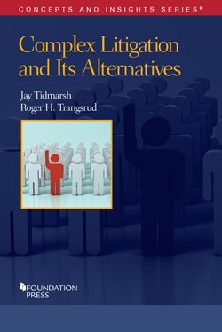 Tidmarsh and Trangsrud's Complex Litigation and Its Alternatives, 2d (Concepts and Insights Series)