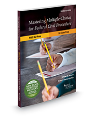 Mastering Multiple Choice for Federal Civil Procedure MBE Bar Prep and 1L Exam Prep
