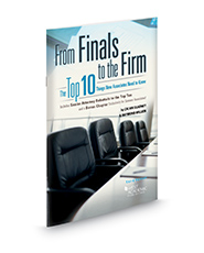 From Finals to the Firm: The Top Ten Things New Associates Should Know