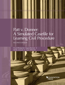 Oppenheimer, Leiwant, and Wheeler's Patt v. Donner: A Simulated Casefile for Learning Civil Procedure, 2d