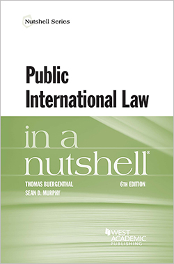 Buergenthal and Murphy's Public International Law in a Nutshell, 6th