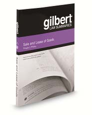 Gilbert Law Summaries on Sale and Lease of Goods