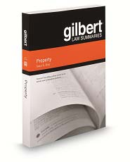 Gilbert Law Summary on Property