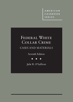 O'Sullivan's Federal White Collar Crime: Cases and Materials, 7th
