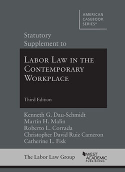 Dau-Schmidt, Malin, Corrada, Cameron, and Fisk's Statutory Supplement to Labor Law in the Contemporary Workplace, 3d