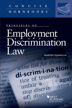 Chamallas's Principles of Employment Discrimination Law (Concise Hornbook Series)