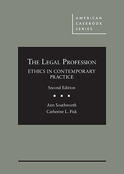 Southworth and Fisk's The Legal Profession: Ethics in Contemporary Practice, 2d