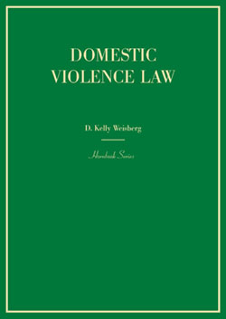 Weisberg's Domestic Violence Law (Hornbook Series)