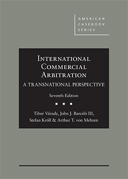 Varady, Barcelo, Kroll, and von Mehren's International Commercial Arbitration - A Transnational Perspective, 7th