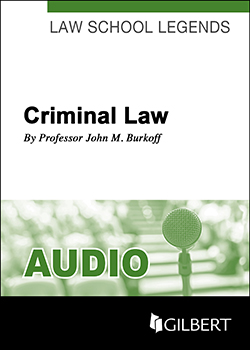 Burkoff's Law School Legends Audio on Criminal Law