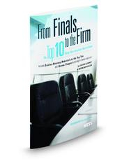 From Finals to the Firm: The Top 10 Things New Associates Should Know