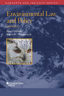 Salzman and Thompson's Environmental Law and Policy, 5th (Concepts and Insights Series)