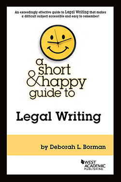 Borman's A Short & Happy Guide to Legal Writing