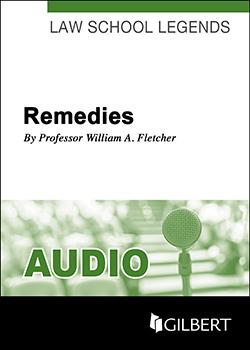 Fletcher's Law School Legends Audio on Remedies, 2005 ed. (Law School Legends Audio Series)