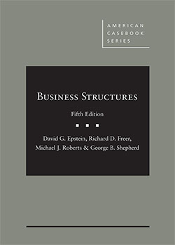 Epstein, Freer, Roberts, and Shepherd's Business Structures, 5th