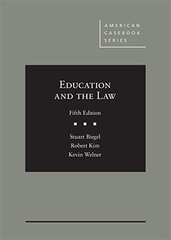 Biegel, Kim, and Welner's Education and the Law, 5th