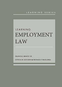 Mootz, Saucedo, and Maslanka's Learning Employment Law