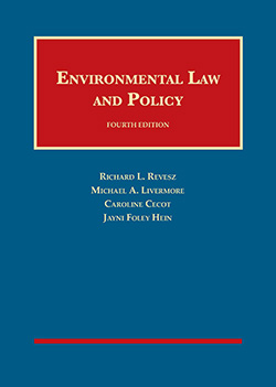Revesz, Livermore, Cecot, and Hein's Environmental Law and Policy, 4th