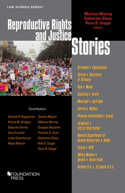 Murray, Shaw, and Siegel's Reproductive Rights and Justice Stories (Law Stories Series)